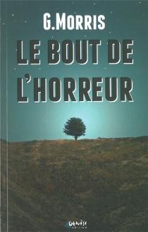 Le bout de l'horreur - GillesMorris-Dumoulin