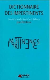 Dictionnaire des impertinents - Jean-PolBaras