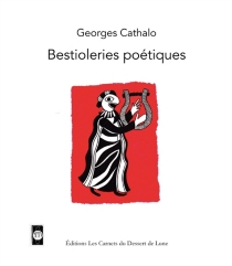 Bestioleries poétiques - Georges Cathalo