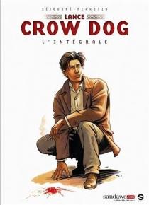 Lance Crow Dog : l'intégrale - SergePerrotin