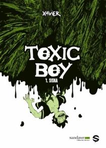 Toxic boy - Xavier