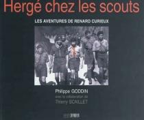 Hergé chez les scouts : les aventures de Renard Curieux - PhilippeGoddin