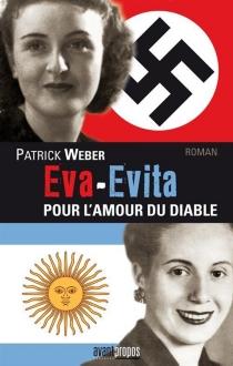 Eva-Evita : pour l'amour du diable - PatrickWeber