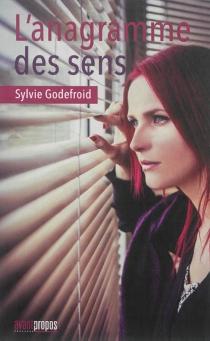 L'anagramme des sens - SylvieGodefroid