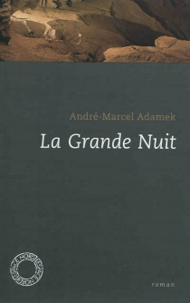 La grande nuit - André-MarcelAdamek