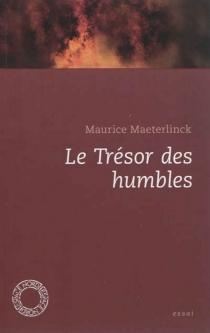 Le trésor des humbles : essai - MauriceMaeterlinck