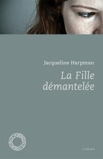 La fille démantelée| Suivi de Histoire de Jenny - JacquelineHarpman