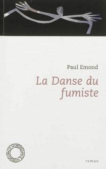 La danse du fumiste - PaulEmond