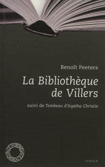 La bibliothèque de Villers| Suivi de Tombeau d'Agatha Christie : essai - BenoîtPeeters