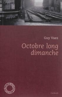 Octobre long dimanche - GuyVaes