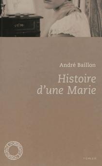 Histoire d'une Marie - AndréBaillon