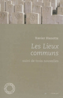 Les lieux communs| Suivi de Trois nouvelles - XavierHanotte