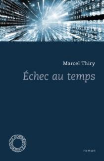 Echec au temps - MarcelThiry