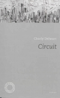 Circuit - Charly Delwart