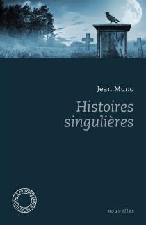 Histoires singulières - JeanMuno