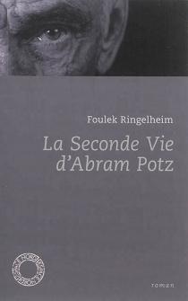La seconde vie d'Abram Potz - FoulekRingelheim