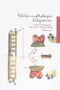 Petites mythologies liégeoises - LaurentDemoulin