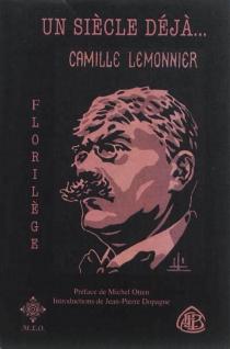 Un siècle déjà... : Camille Lemonnier : florilège - CamilleLemonnier