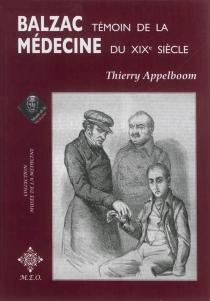 Balzac, témoin de la médecine du XIXe siècle - ThierryAppelboom