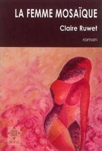 La femme mosaïque - ClaireRuwet