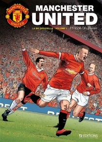 Manchester United : la BD officielle - PhilippeGlogowski