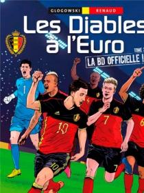 Les Diables à l'Euro : la BD officielle ! - PhilippeGlogowski