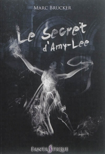 Le secret d'Amy-Lee - MarcBrucker