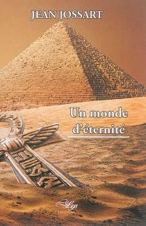 Un monde d'éternité - JeanJossart