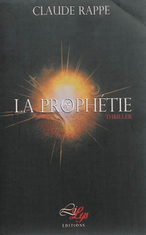 La prophétie : thriller - ClaudeRappe