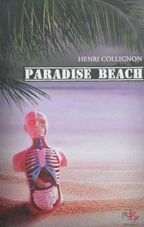 Paradise beach : thriller - HenriCollignon