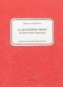 La quatrième prose : et autres textes, 1922-1929 - OssipMandelstam