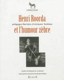 Drôle de zèbre, Henri Roorda van Eysinga : Bruxelles 1870-Lausanne 1925 : catalogue de l'exposition, Musée historique de Lausanne, du 13 mars au 28 juin 2009 -
