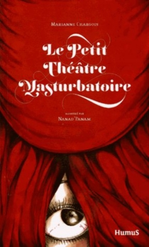 Petit théâtre masturbatoire - MarianneChargois