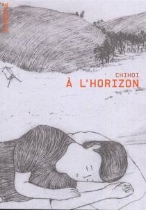 A l'horizon - Chihoi