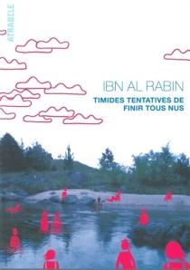 Timides tentatives de finir tous nus - Ibn al Rabin
