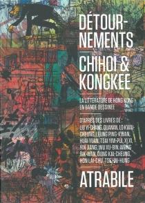 Détournements : la littérature de Hong Kong en bande dessinée - Chihoi
