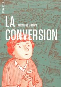 La conversion - MatthiasGnehm