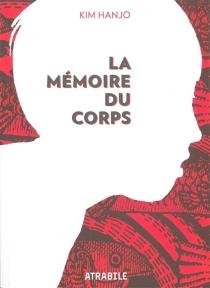 La mémoire du corps - HanjoKim