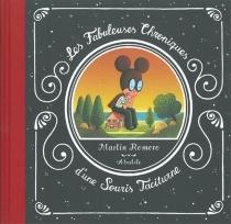 Les fabuleuses chroniques d'une souris taciturne - MartinRomero