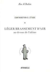 Contribution à l'étude du léger brassement d'air au-dessus de l'abîme - Ibn al Rabin
