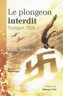 Le plongeon interdit : Stuttgart 1938 - MarieTheulot