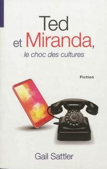 Ted et Miranda, le choc des cultures - GailSattler