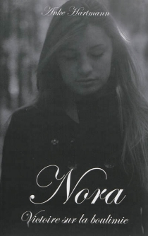 Nora, victoire sur la boulimie - AnkeHartmann