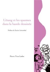 L'étang et les spasmes dans la bande dessinée - Pierre YvesLador