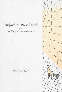 Bujard et Panchaud ou Les faux-consommateurs - AlainFreudiger