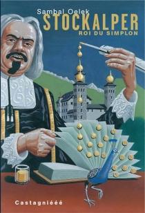Stockalper : roi du Simplon - SambalOelek
