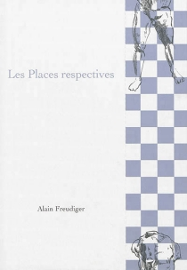 Les places respectives - Alain Freudiger