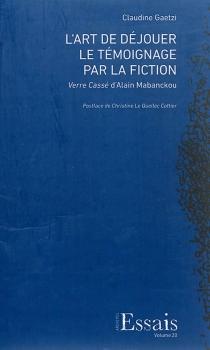 L'art de déjouer le témoignage par la fiction : Verre cassé d'Alain Mabanckou - ClaudineGaetzi