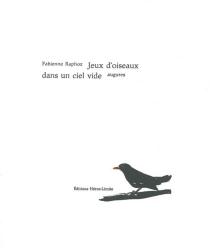 Jeux d'oiseaux dans un ciel vide : augures - FabienneRaphoz