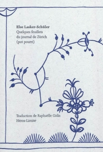 Quelques feuillets du journal de Zürich (pot pourri) - ElseLasker-Schüler